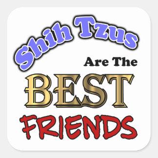 Shih Tzus Make The Best Friends Square Sticker