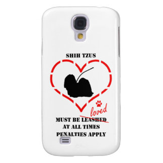 Shih Tzus Must Be Loved Samsung S4 Case