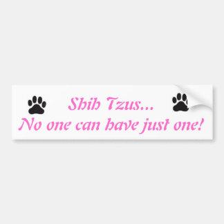 ¡Shih Tzus… nadie puede tener apenas uno! Palillo Pegatina Para Auto