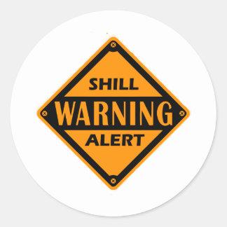 Shill Warning Alert Classic Round Sticker