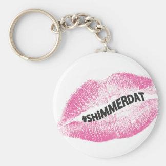 """#ShimmerDat"" Collection Keychain"