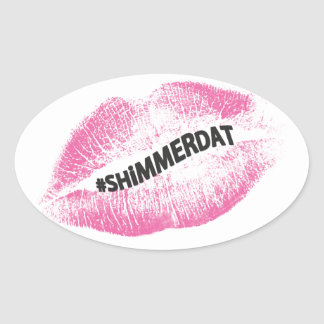 """""""#ShimmerDat"""" Collection Oval Sticker"""