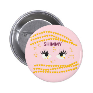 Shimmy.pink Pinback Button