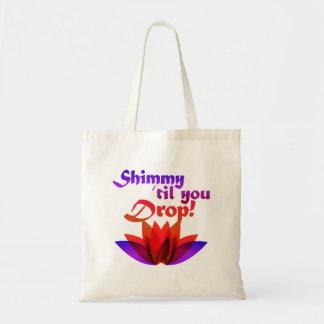 Shimmy til you Drop Belly Dance Tote Bag