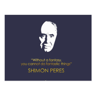 Shimon Peres quote. Without a fantasy, you can't.. Postcard