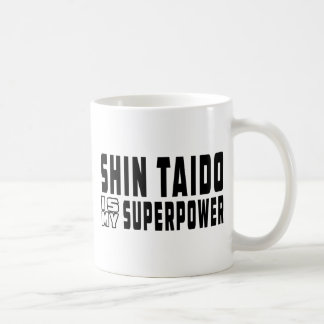 Shin Taido es mi superpotencia Taza De Café