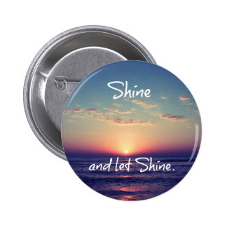 Shine and Let Shine Inspirational Quote 2 Inch Round Button