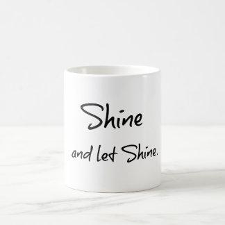 Shine and Let Shine Inspirational Quote Coffee Mug