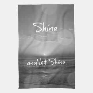 Shine and Let Shine Inspirational Quote Towel