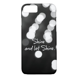 Shine and Let Shine Quote iPhone 8/7 Case