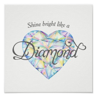 Shine bright Diamond heart watercolor art poster