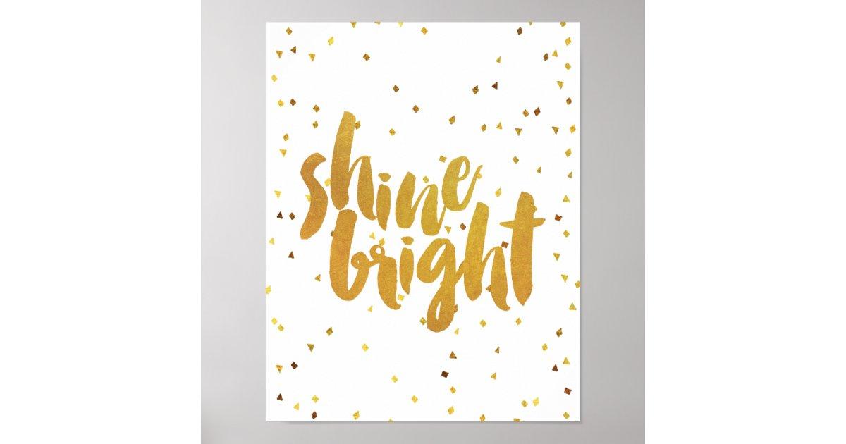 Shine Bright Gold Typography Poster | Zazzle