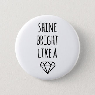Shine Bright Like a Diamond Button