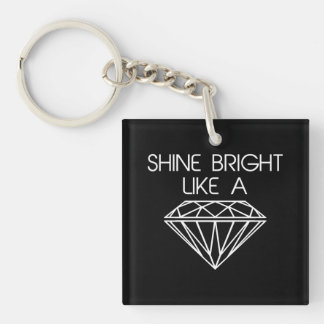 Shine Bright Like a Diamond Double-Sided Square Acrylic Keychain
