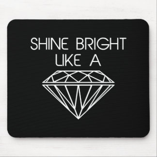 Shine Bright Like a Diamond Mouse Pad