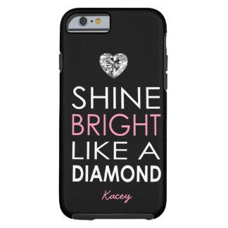 Shine bright like a Diamond - personalized Tough iPhone 6 Case