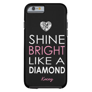 Shine bright like a Diamond - personalized iPhone 6 Case