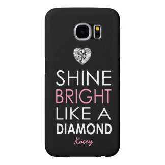 Shine bright like a Diamond - personalized Samsung Galaxy S6 Case