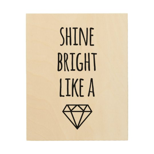 Quotes On Wood Wall Art : Shine bright like a diamond quote wood wall art zazzle