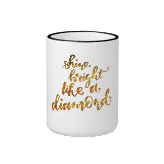 Shine bright like a diamond ringer mug