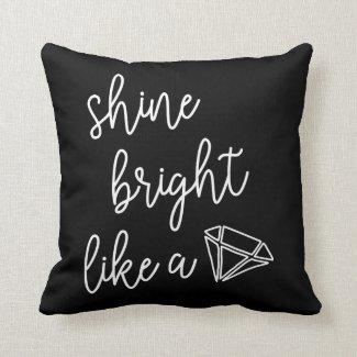 Shine Bright Like a Diamond Throw Pillow
