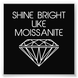 Shine Bright Like Moissanite Photograph