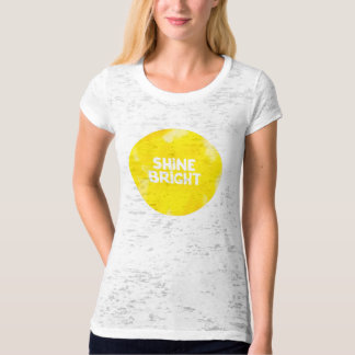 Shine bright sun inspiration typography quote T-Shirt