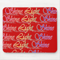 Shine Light Shine Mousepad