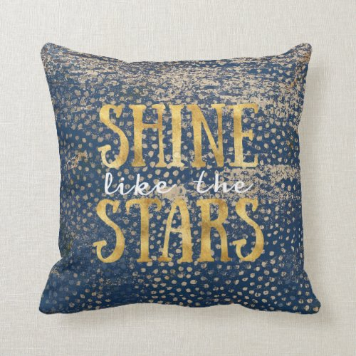 Shine Like The Stars | Throw Pillow