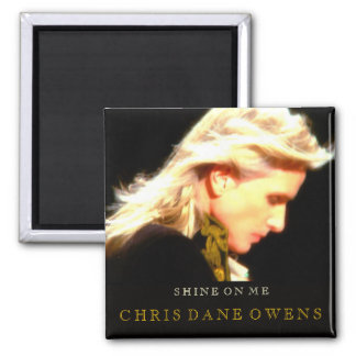 SHINE ON ME -Magnet 2 Inch Square Magnet