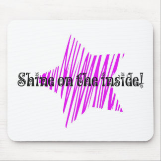 Shine On The Inside Mouse Pad