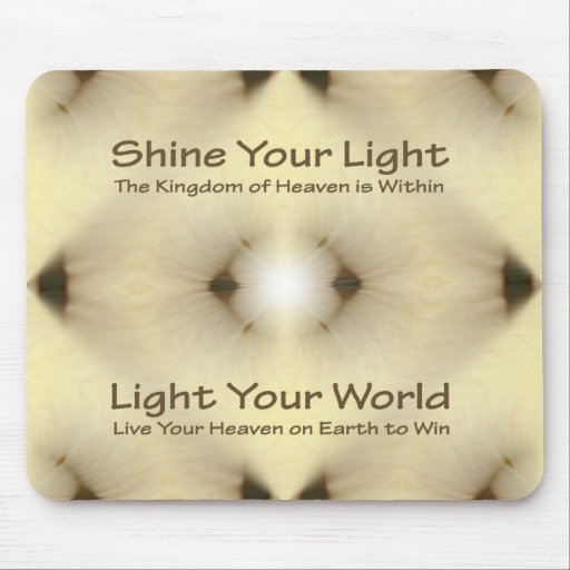 """""""Shine Your Light"""" Mouse Pad"""