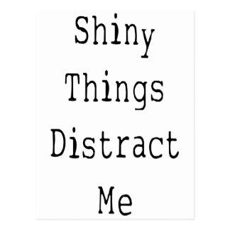 Shiny Things Distract Me Postcards