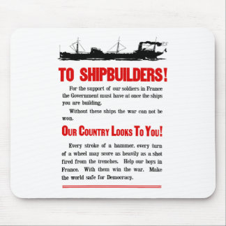 Shipbuilders Our Country Looks To You -- WW1 Mouse Pad