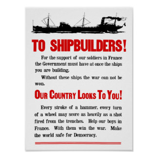Shipbuilders Our Country Looks To You -- WW1 Poster