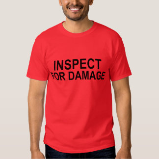Shipping and Receiving INSPECT FOR DAMAGE Shirt