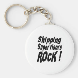 Shipping Supervisors Rock! Keychain