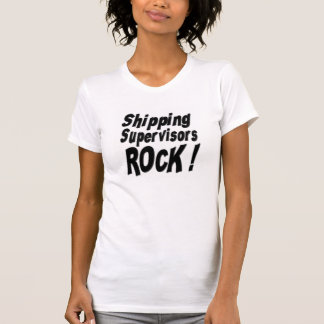Shipping Supervisors Rock! T-shirt