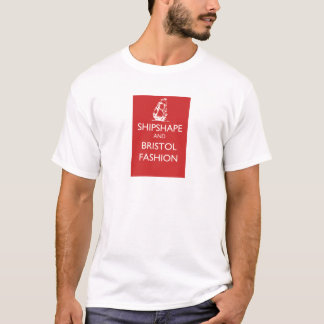 Shipshape and Bristol Fashion Sailing Ship T-Shirt