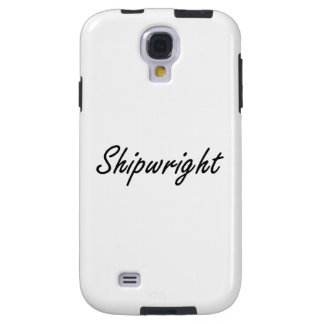 Shipwright Artistic Job Design Galaxy S4 Case