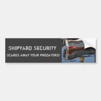 Shipyard Security:  Scares Away Your Predators! Bumper Sticker