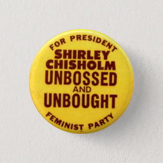 Shirley Chisolm - Button