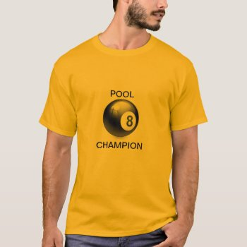 Shirt  8  Ball  Gold  Pool  Tournament by creativeconceptss at Zazzle