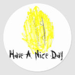SHIRT DESIGN 2, Have A Nice Day Round Stickers