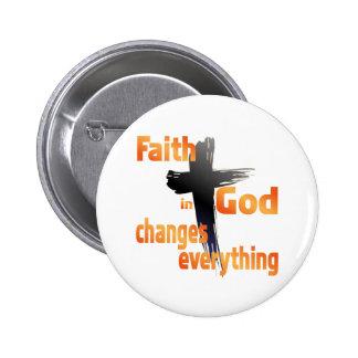 SHIRT_FaithInGodChangesEverything Pinback Button