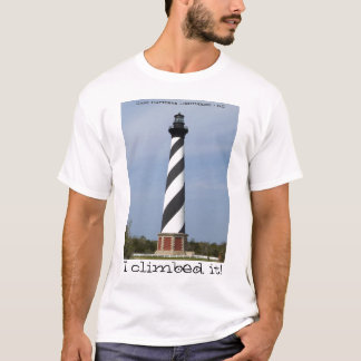 "Shirt - Hatteras Lighthouse ""I Climbed It!"""