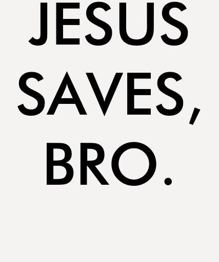 "Shirt ""Jesus saves, bro. "" T-shirt"