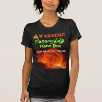Shirt: Warning! Fibromyalgia Flare! T-Shirt