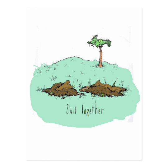 Shit together postcard