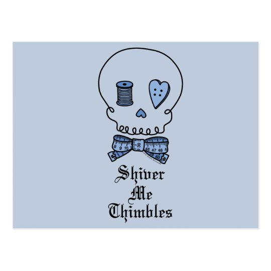 Shiver Me Thimbles (Blue) Postcard